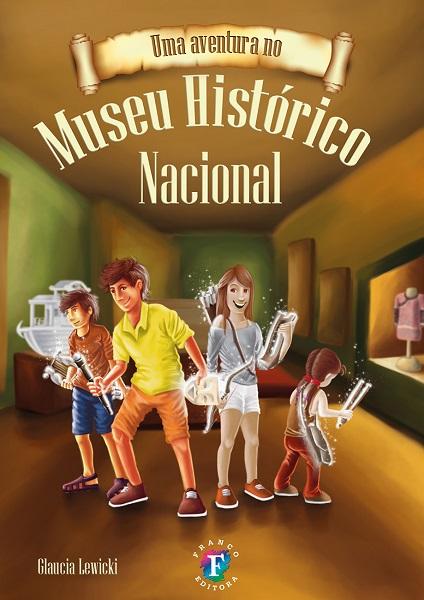 Capa Uma Aventura no Museu Historico Nacional